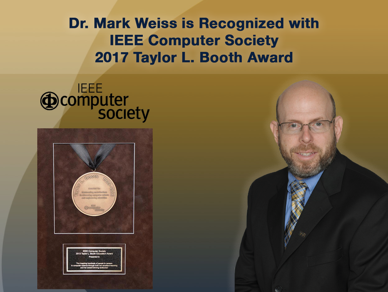 Dr. Mark Weiss is Recognized with IEEE Computer Society 2017 Taylor L. Booth Award | School of Computing and Information Sciences 1